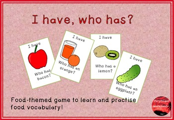 I have, who has? Food-themed game