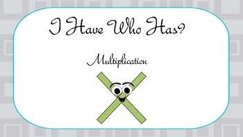 I have, who has: Multiplication and Division:  Product & Quotient
