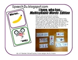 I have, who has: Multisyllabic words, Speech therapy, Apraxia