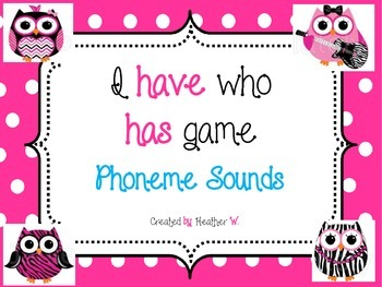 I have... who has...? Phonemes