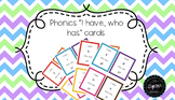 I have, who has? Phonics Cards.