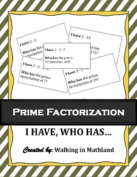 I have, who has Prime Factorization (Positive Integers)