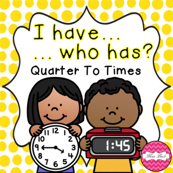 I Have, Who Has? Quarter To Analogue And Digital Times