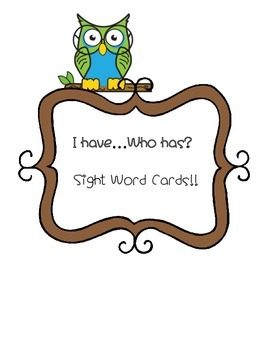 I have, who has? Sight words! 20 Cards!