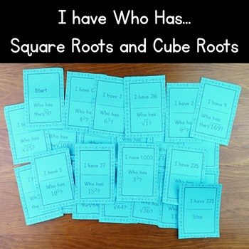 I have who has...Square Roots and Cube Roots