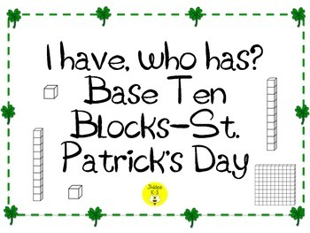 I have, who has? St. Patricks Day theme Base Ten Blocks