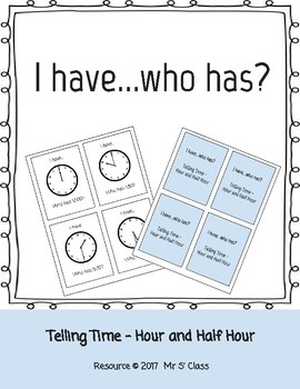 I have...who has?  Telling Time - Hour and Half Hour