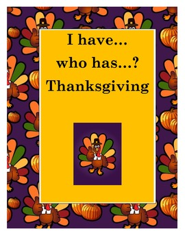I have.... who has..... Thanksgiving