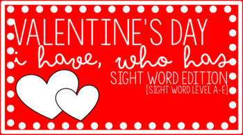 I have, who has, Valentines sight word edition- sight words A-E
