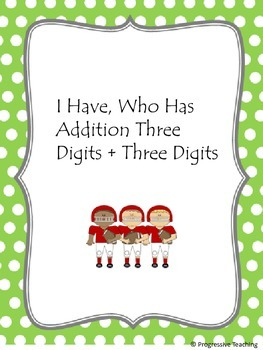 Addition I Have, Who Has - Three digits and three digits