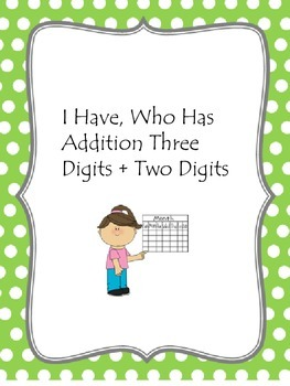 Addition I Have, Who Has -Three digits and two digits