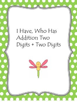 Addition I Have, Who Has - Two digits and two digits