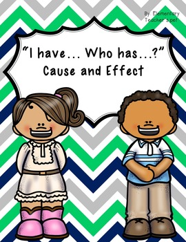 I have who has- cause and effect