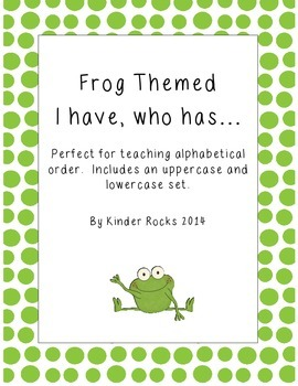 Alphabet I have, who has... Frog themed Game