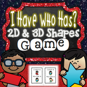 I Have Who Has Shapes 2D and 3D