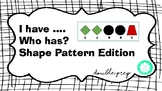 I have who has game - shape pattern edition, Ontario Math