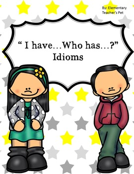 I have who has-idioms