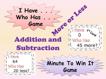 I HAVE WHO HAS or Minute to win it GAME  add and subtract more or less