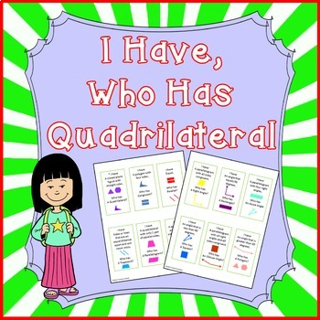 I Have, Who Has Game for Quadrilaterals - 3.G.1