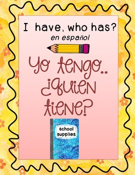 I have, who has?- school supplies in Spanish