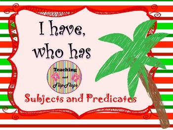 I have who has... subjects and predicates (((FREE)))