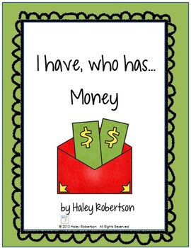 I have, who has...Money