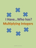 I have...Who Has? Multiplying Positive and Negative Integers