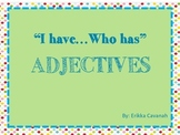 """""""I have...Who has"""" - ADJECTIVES"""