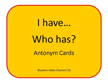 I have...Who has?  Antonyms