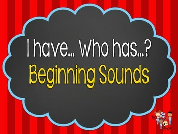 I have...Who has? Beginning Sounds