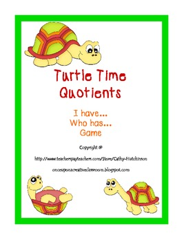 I have...Who has... Division Game - Turtle Time Quotients
