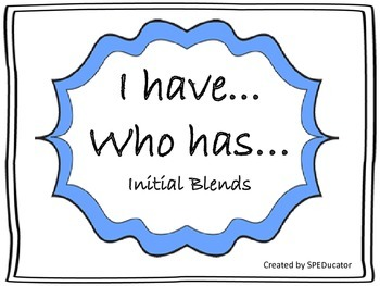 I have...Who has...   Initial Blends