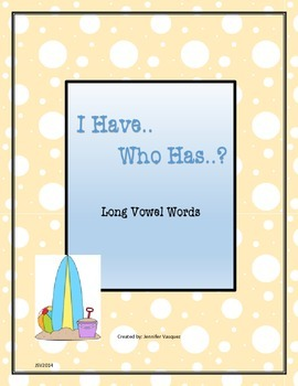 I have..Who has? Long Vowel Words