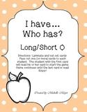 I have...Who has? Long/Short O