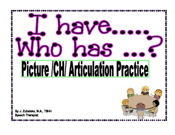 I have...Who has...? Picture /CH/ Articulation Practice Game- Speech Therapy