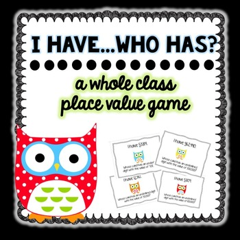 Place Value Game: I have...Who has?