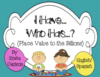 I have...Who has...? Place Value Game to the Billions (English/Spanish)