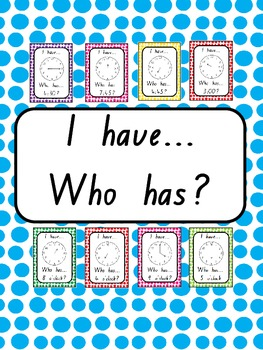 I have Who has? TIME GAME: 3 Versions = 87 Cards!