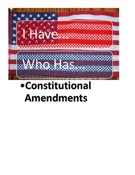 """""""I have...Who has"""" US Constitutional Amendments"""