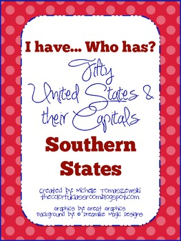 I have...Who has? U.S.A. Southern States & Capitals