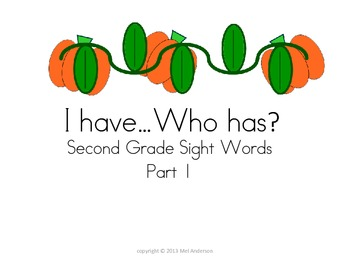 I have...Who has...2nd grade sight words game