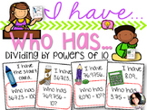 I have..Who has...Dividing Decimals by Powers of 10 5.NBT.2