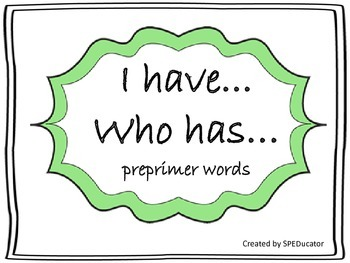 I have...Who has...PrePrimer Dolch Sight Words
