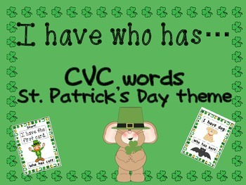 I have…who has? CVC words-St. Patrick's Day themed