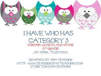 I have/who has- Earth and Space 5th grade Science