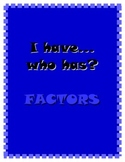 I have...who has? Factors