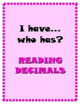 I have...who has? Reading Decimals