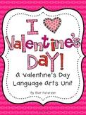I {heart} Valentine's Day: A Valentine's Day Language Arts Unit