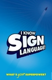 I know Sign Language. What's your superpower? an ASL poster