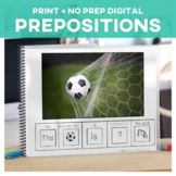 Prepositions: Adapted Book  & Task Cards Soccer Theme + Google Digital Copies